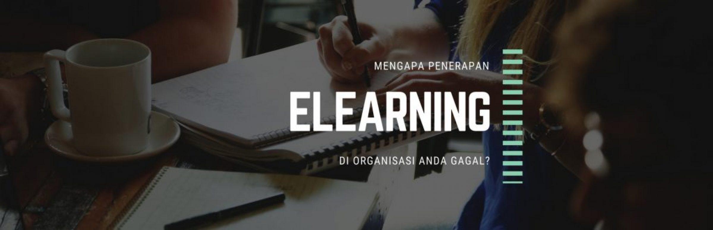 Mengapa Implementasi Elearning di Organisasi Saya Gagal?